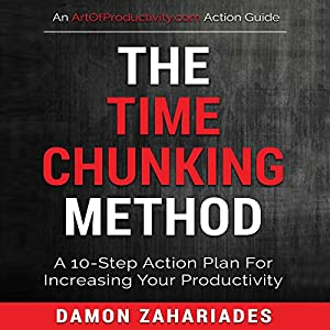 Download audiobook The Time Chunking Method: A 10-Step Action Plan for Increasing Your Productivity