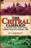 The Chitral Campaign, H. C. Thomson, 085706732X