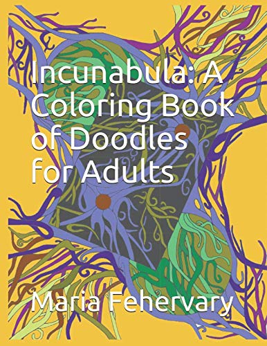 Incunabula: A Coloring Book of Doodles for Adults