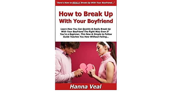 how to break up with your boyfriend easily