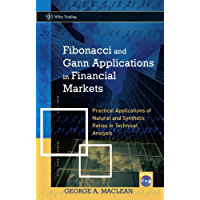 Fibonacci and Gann Applications in Financial Markets: Practical Applications of Natural and Synthetic Ratios in Technical Analysis (Wiley Trading Book 491)