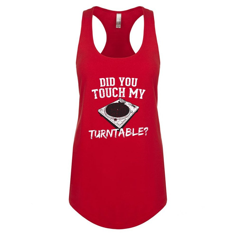 Mad Over Shirts Did You Touch My Turntable Unisex Premium Racerback Tank top