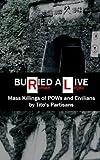 Buried Alive: Mass Killings of POWs and Civilians by Tito's Partisans: Josip Broz Tito's Worst Crime - Huda Jama