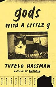 gods with a little g: A Novel
