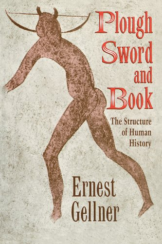 Plough, Sword and Book: The Structure of Human History [Ernest Gellner] (Tapa Blanda)