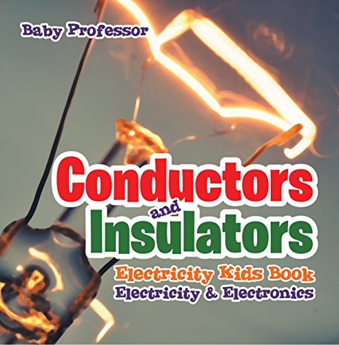 Conductors and Insulators Electricity Kids Book | Electricity & Electronics (Electronic Book Reader For Kids)
