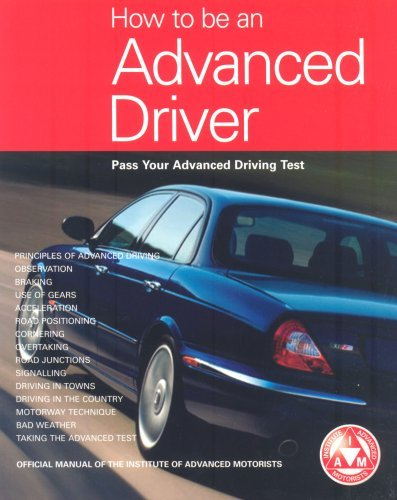 How to be an Advanced Driver: Pass Your Advanced Driving Test by IAM (EDS) (2004-04-23) Paperback