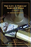 The Life and Times of Samuel J. Groo, Lannie Scopes, 0595412203