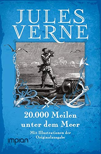 20.000 Meilen unter dem Meer: Mit den Illustrationen der Originalausgabe