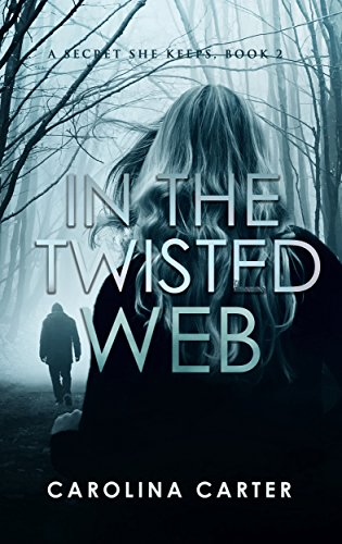 In the Twisted Web (A Secret She Keeps Book 2)