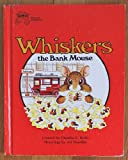Whiskers, the Bank Mouse, Claudia E. Wells, 0930506006