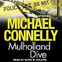Mulholland Dive Hörbuch von Michael Connelly Gesprochen von: David W. Collins