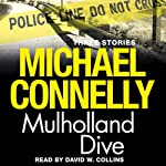 Mulholland Dive | Michael Connelly