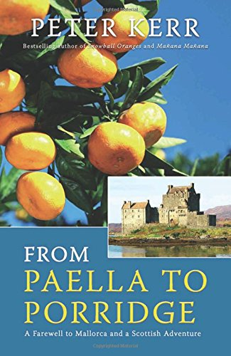 From Paella to Porridge: A Farewell to Mallorca and a Scottish Adventure (Snowball Oranges) by Brand: Summersdale