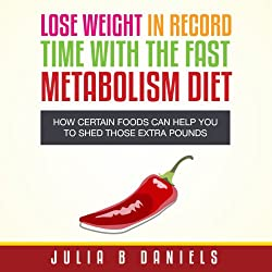 Lose Weight In Record Time With the Fast Metabolism Diet