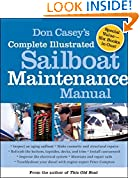 #9: Don Casey's Complete Illustrated Sailboat Maintenance Manual: Including Inspecting the Aging Sailboat, Sailboat Hull and Deck Repair, Sailboat Refinishing, Sailbo
