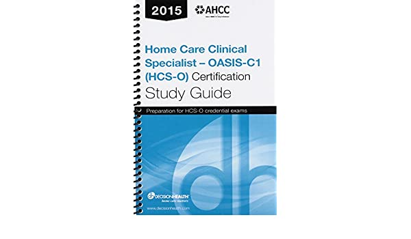 Home Care Clinical Specialist-OASIS (HCS-O) Certification Study ...