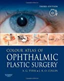 Colour Atlas of Ophthalmic Plastic Surgery with DVD, 3e