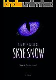 Les Aventures de Skye Snow: Tome 1 : Bas les pattes ! (French Edition)