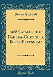 Amazon / Forgotten Books: Catalogue of Dahlias - Gladiolus, Roses, Perennials Classic Reprint (Frank Berardi)