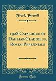 Amazon / Forgotten Books: Catalogue of Dahlias - Gladiolus, Roses, Perennials Classic Reprint (Frank Berardi)