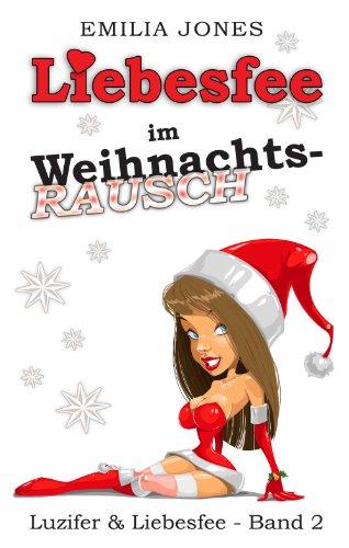 Liebesfee im Weihnachtsrausch (Luzifer & Liebesfee 2) (German Edition)