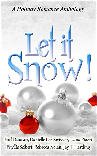 Let It Snow Kindle Edition By Danielle Lee Zwissler Phyllis