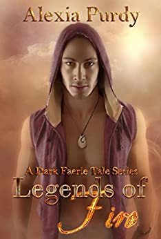 Legends of Fire (A Dark Faerie Tale Book 7) by [Purdy, Alexia]