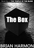 The Box (The Temple of the Blind #1)