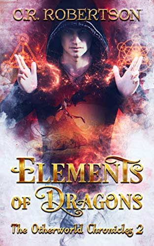 Elements of Dragons (The Otherworld Chronicles Book 2) - Power Bit Robertson