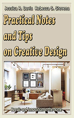 Practical Notes and Tips on Creative Design: Repair and innovation in the home