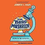 The Third Mushroom   Jennifer L. Holm