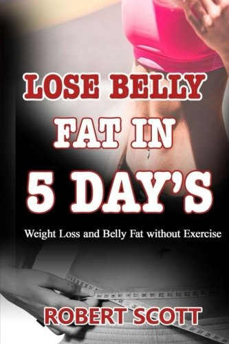 Lose belly Fat in 5 days: Weight Loss and Belly Fat without Exercise