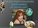 The Car Thief's Daughter (What Shows)