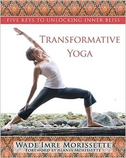 Transformative Yoga: Amazon.es: Wade Imre Morissette: Libros ...