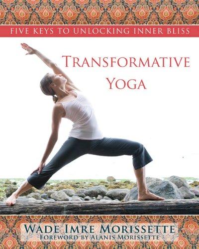 Transformative Yoga: Five Keys to Unlocking Inner Bliss