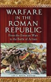 Warfare in the Roman Republic: From the Etruscan Wars to the Battle of Actium