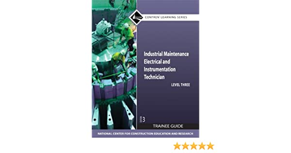 Industrial maintenance electrical instrumentation technician industrial maintenance electrical instrumentation technician level 3 trainee guide 3rd edition nccer 9780136044994 amazon books fandeluxe Image collections