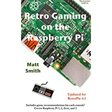 Retro Gaming on the Raspberry Pi: The Essential Guide Updated for RetroPie 4.1