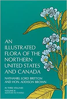 Book An Illustrated Flora of the Northern United States and Canada, Vol. 3 (From Newfoundland to the Parallel of the Southern Boundary o)