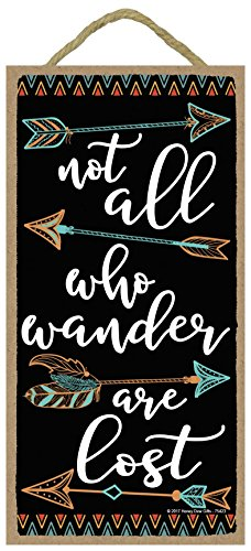 Not All Who Wander Are Lost - 5 x 10 inch Hanging, Wall Art, Decorative Wood Sign Home Decor