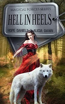 Hell In Heels (Magic Forces (Book 1)) by [Daniels, Hope, Dawn, Alicia]