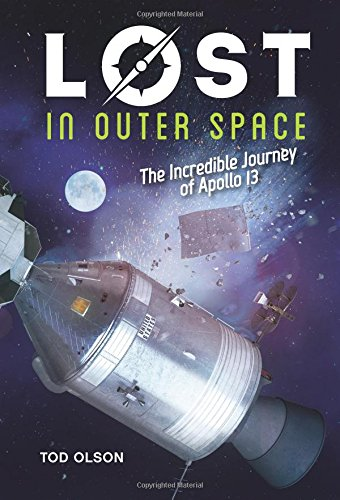 Lost in Outer Space (Lost #2): The Incredible Journey of Apollo 13