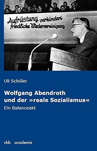 """Wolfgang Abendroth und der """"reale Sozialismus"""": Ein Balanceakt"""