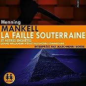 La faille souterraine et autres enquêtes | Henning Mankell