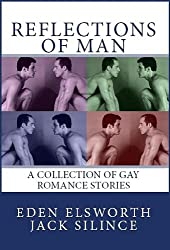 Reflections of Man: A collection of gay romance stories
