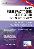 Family Nurse Practitioner Certification Intensive Review, Third Edition: Fast Facts and Practice Questions (Book + App)