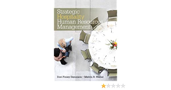 Amazon strategic hospitality human resources management ebook amazon strategic hospitality human resources management ebook melvin r weber dori finley dennison kindle store fandeluxe Gallery