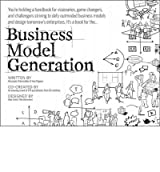 (Business Model Generation: A Handbook for Visionaries, Game Changers, and Challengers) By Osterwalder, Alexander (Author) Paperback on (07 , 2010)