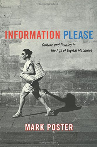Download Information Please: Culture and Politics in the Age of Digital Machines PDF